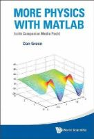 Dan Green - More Physics with MATLAB (with Companion Media Pack) - 9789814623940 - V9789814623940