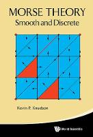Kevin P Knudson - Morse Theory: Smooth and Discrete - 9789814630962 - V9789814630962