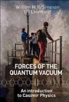 William M R Simpson, Ulf Leonhardt - Forces of the Quantum Vacuum: An Introduction to Casimir Physics - 9789814632911 - V9789814632911