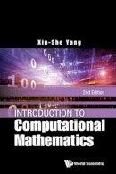 Yang Xin-She - Introduction to Computational Mathematics - 9789814635783 - V9789814635783