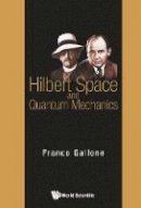 Gallone, Franco - Hilbert Space and Quantum Mechanics - 9789814635837 - V9789814635837