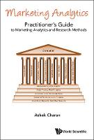 Ashok Charan - Marketing Analytics: A Practitioner's Guide to Marketing Analytics and Research Methods - 9789814641364 - V9789814641364