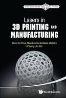 Chee Kai Chua, Murukeshan Vadakke Matham, Young-Jin Kim - Lasers in 3D Printing and Manufacturing (World Scientific Series in 3d Printing) - 9789814656429 - V9789814656429