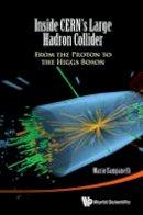 Campenelli, Mario - Inside Cern's Large Hadron Collider - 9789814656658 - V9789814656658