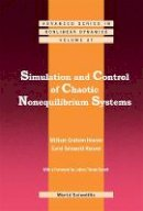 Hoover, William Graham, Hoover, Carol Griswold - Simulation and Control of Chaotic Nonequilibrium Systems: With a Foreword by Julien Clinton Sprott (Advanced Series in Nonlinear Dynamics) - 9789814656825 - V9789814656825