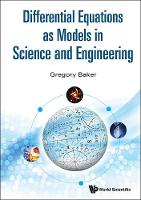 Gregory Baker - Differential Equations as Models in Science and Engineering - 9789814656979 - V9789814656979