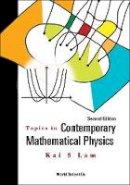 Kai S Lam - Topics in Contemporary Mathematical Physics - 9789814667807 - V9789814667807