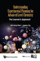 Chan, Kim Seng, Tan, Jeanne - Understanding Experimental Planning for Advanced Level Chemistry - 9789814667906 - V9789814667906