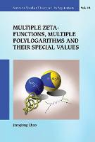 Jianqiang Zhao - Multiple Zeta Functions, Multiple Polylogarithms and Their Special Values (Series on Number Theory and Its Applications) - 9789814689397 - V9789814689397