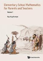 Kupferman, Raz - Elementary School Mathematics for Parents and Teachers - 9789814699907 - V9789814699907