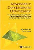 Diaby, Moustapha, Karwan, Mark H. - Advances in Combinatorial Optimization: Linear Programming Formulations of the Traveling Salesman and Other Hard Combinatorial Optimization Problems - 9789814704878 - V9789814704878