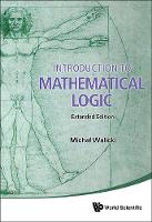 Michal Walicki - Introduction to Mathematical Logic: Extended Edition - 9789814719964 - V9789814719964