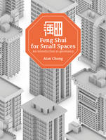 Alan Chong Wei Lun - Feng Shui for Small Spaces: An Introduction to Geomancy - 9789814721257 - V9789814721257