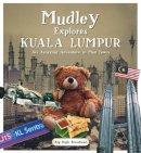 Arp Raph Broadhead - Mudley Explores Kuala Lumpur: An Amazing Adventure into Mudtown (Mudley Explores Series) - 9789814721943 - V9789814721943