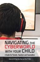 Ong Say How, Tan Yi Ren - Navigating The Cyberworld With Your Child - 9789814721974 - V9789814721974