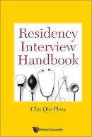 Phua, Chu Qin - Residency Interview Handbook - 9789814723411 - V9789814723411