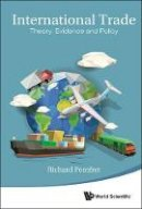 Richard Pomfret - International Trade: Theory, Evidence and Policy - 9789814725071 - V9789814725071