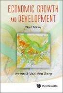 Hendrik Van den Berg - Economic Growth and Development: 3rd Edition - 9789814733335 - V9789814733335