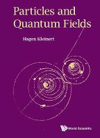 Hagen Kleinert - Particles and Quantum Fields - 9789814740906 - V9789814740906