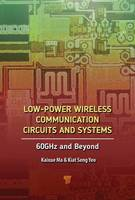 Yeo, Kiat Seng, Ma, Kaixue - Low-Power Wireless Communication Circuits and Systems: 60GHz and Beyond - 9789814745963 - V9789814745963