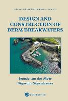 Jentsje van der Meer, Sigurdur Sigurdarson - Design and Construction of Berm Breakwaters (Advanced Series on Ocean Engineering) (Advanced Series on Ocean Engineering (Hardcover)) - 9789814749602 - V9789814749602