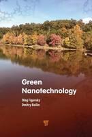 Figovsky, Oleg, Beilin, Dmitry - Green Nanotechnology - 9789814774109 - V9789814774109