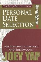 Yap, Joey - The Art of Date Selection: Personal Date Selection - 9789833332502 - V9789833332502