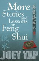 Yap, Joey - More Stories and Lessons on Feng Shui - 9789833332526 - V9789833332526