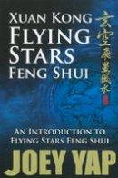 Yap, Joey - Xuan Kong Flying Stars Feng Shui - 9789833332533 - V9789833332533