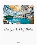 Aihong, Li - Design Art of Hotel - 9789881468765 - V9789881468765