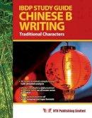 Ling Tsz-wai (BA MA PHD), Hu Xiao-qian (BA MA), Han Ying (BA MA) - IBDP Study Guide Chinese B Writing (Traditional Characters) - 9789881555502 - V9789881555502