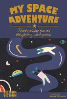 Viction Viction - My Space Adventure: Never-ending Fun With Storytelling (My Adventure Series) - 9789887714972 - V9789887714972