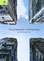 Wong, Yue-chim Richard - Fixing Inequality in Hong Kong - 9789888390670 - V9789888390670