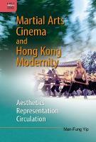 Yip, Man-Fung - Martial Arts Cinema and Hong Kong Modernity: Aesthetics, Representation, Circulation - 9789888390717 - V9789888390717