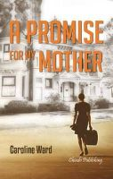 Ward, Caroline - Promise for My Mother - 9789895104437 - V9789895104437