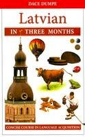 Dumpe, D. - Latvian in Three Months: a Concise Course (English and Latvian Edition) - 9789934003424 - V9789934003424