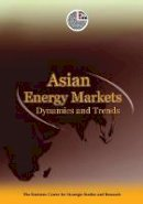 Emirates Center for Strategic Studies & Research - Asian Energy Markets: Dynamics and Trends (Emirates Center for Strategic Studies and Research) - 9789948005698 - V9789948005698
