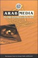 ECSSR - Arab Media in the Information Age (Emirates Center for Strategic Studies and Research) - 9789948008194 - V9789948008194