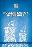 The Emirates Center for Strategic Studies and Research - Nuclear Energy in the Gulf - 9789948141174 - V9789948141174