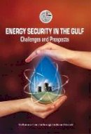 Emirates Center for Strategic Studies and Research - Energy Security in the Gulf: Challenges and Prospects - 9789948143000 - V9789948143000