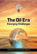 Emirates Centre for Strategic Studies and Research - The Oil Era: Emerging Challenges - 9789948144304 - V9789948144304