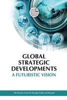 Emirates Centre for Strategic Studies and Research - Global Strategic Developments: A Futuristic Vision - 9789948144717 - V9789948144717