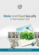 The Emirates Center for Strategic Studies and Research - Water and Food Security in the Arabian Gulf - 9789948146223 - V9789948146223