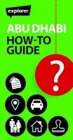 Explorer Publishing - Abu Dhabi How-to Guide - 9789948205104 - V9789948205104