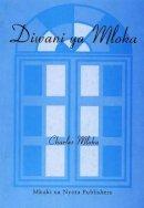 Mloka, Charles - Diwani Ya Mloka (Swahili Edition) - 9789987686445 - V9789987686445