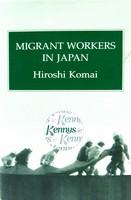 Komai - Migrant Workers in Japan (Japanese Studies) - 9780710304995 - KCD0012570