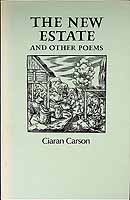 Carson, Ciaran - The New Estate and other Poems -  - KCK0001259