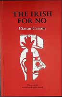 Carson, Ciaran - The Irish for No. Second Gallery press edition -  - KCK0001261