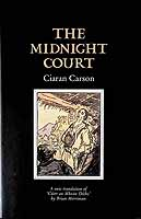 Carson, Ciaran - The Midnight Court A New translation of Cuirt on Mhean Oiche by Bryan Merriman. Illustrated -  - KCK0001267