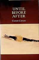 Carson, Ciaran - Until Before After -  - KCK0001271
